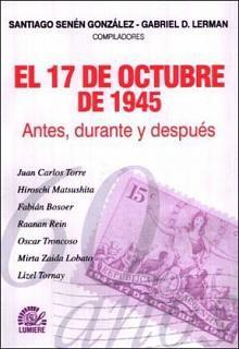 Tapa del libro El 17 de octubre de 1945 - Santiago Senén González y Gabriel Lerman (compiladores) -