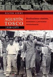 Tapa del libro Agustín Tosco 1930-1975 - Silvia Licht -