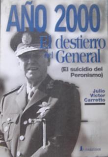 Tapa del libro Año 2000, el destierro del General - Julio Víctor Carretto -