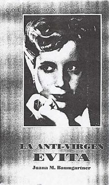 Tapa del libro La anti-virgen Evita - Juana Baumgartner -