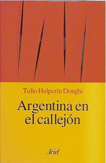 Tapa del libro Argentina en el callejón - Tulio Halperín Donghi -