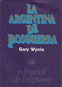 Tapa del libro La Argentina de posguerra - Gary Wynia -
