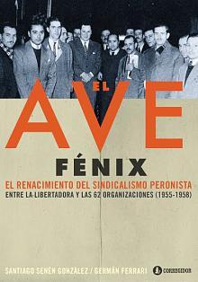 Tapa del libro El Ave Fénix - Santiago Senén González y Germán Ferrari -