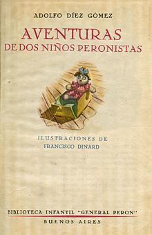 Tapa del libro Aventuras de dos niños peronistas - Adolfo Diez Gómez -