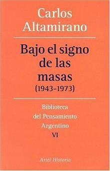 Tapa del libro Bajo el signo de las masas  - Carlos Altamirano -