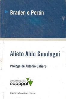 Tapa del libro Braden o Perón - Alieto Aldo Guadagni -