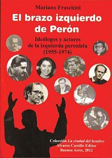 Tapa del libro El brazo izquierdo de Perón - Mariano Fraschini -