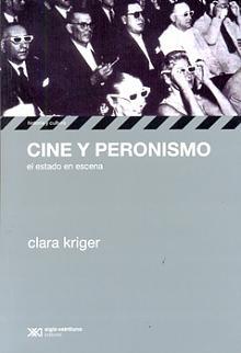 Tapa del libro Cine y Peronismo - Clara Kriger -