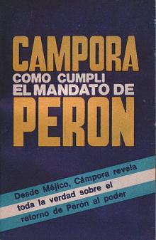 Tapa del libro Cómo cumplí el mandato de Perón - Héctor Cámpora -