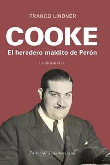 Tapa del libro Cooke, el heredero maldito de Perón - Franco Lindner -