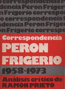Tapa del libro Correspondencia Perón-Frigerio - Ramón Prieto -