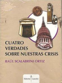 Tapa del libro Cuatro verdades sobre nuestras crisis - Raúl Scalabrini Ortiz -