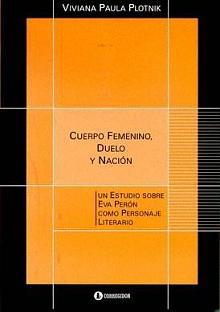 Tapa del libro Cuerpo femenino, duelo y Nación - Viviana Paula Plotnik -