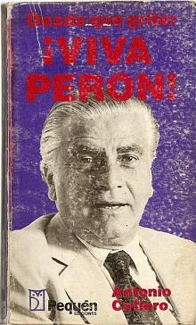 """Tapa del libro Desde que grité: """"¡Viva Perón!"""" - Antonio Cafiero -"""