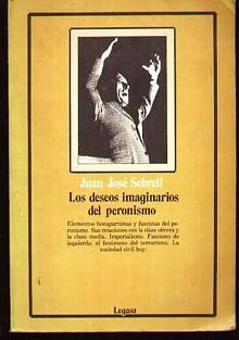 Tapa del libro Los deseos imaginarios del Peronismo - Juan José Sebreli -