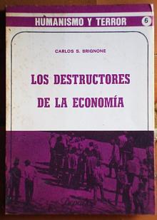 Tapa del libro Los destructores de la economía - Carlos Brignone -