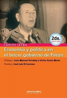 Tapa del libro Economía y política en el tercer gobierno de Perón - Carlos Leyba -