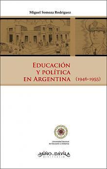 Tapa del libro Educación y política en Argentina  - Miguel Rodríguez Somoza -