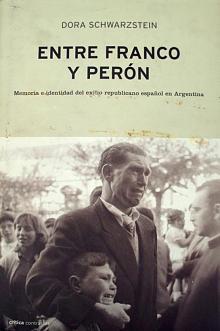 Tapa del libro Entre Franco y Perón - Dora Schwarzstein -