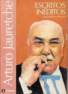 Tapa del libro Escritos inéditos - Arturo Jauretche -