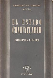 Tapa del libro el estado comunitario - Jaime María de Mathieu -