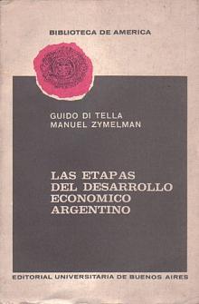 Tapa del libro las etapas del desarrollo económico argentino - Guido Di Tella y Manuel Zymelman -