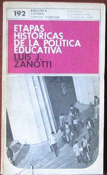 Tapa del libro Etapas históricas de la política educativa - Luis Zanotti -