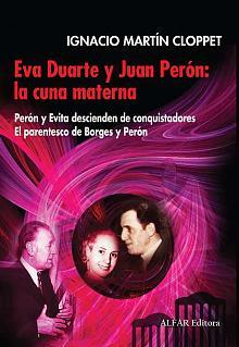 Tapa del libro Eva Duarte y Juan Perón: la cuna materna - Ignacio Martín Cloppet -