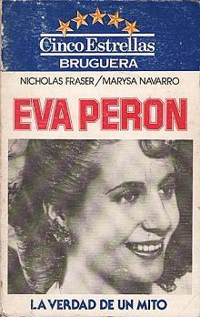 Tapa del libro Eva Perón - Marysa Navarro y Nicholas Fraser -