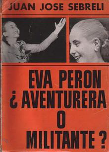 Tapa del libro Eva Perón ¿Aventurera o militante? - Juan José Sebreli -