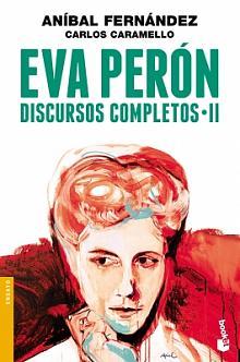 Tapa del libro Eva Perón Discursos Completos II - Aníbal Fernández y Carlos Caramello -
