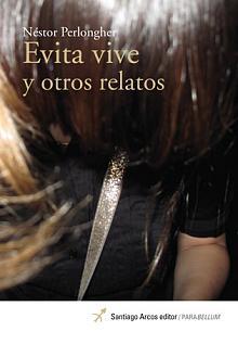 Tapa del libro Evita vive y otros relatos - Néstor Perlongher -