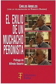 Tapa del libro El exilio de un muchacho peronista - Carlos Arbelos -