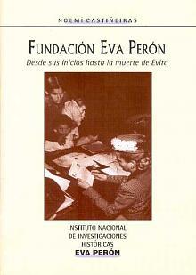 Tapa del libro Fundación Eva Perón - Noemí Castiñeiras -