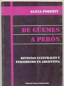 Tapa del libro De Guemes a Perón - Alicia Poderti -