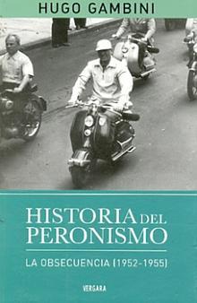 Tapa del libro Historia del Peronismo, la obsecuencia (1952-1955) - Hugo Gambini -