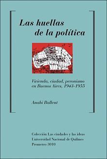 Tapa del libro Las huellas de la política - Anahí Ballent -