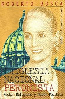 Tapa del libro La Iglesia Nacional Peronista - Roberto Bosca -
