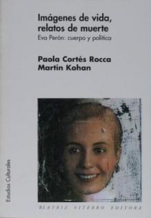 Tapa del libro Imágenes de vida, relatos de muerte - Paola Cortés Rocca y Martín Kohan -