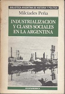 Tapa del libro industrialización y clases sociales en la Argentina - Milcíades Peña -