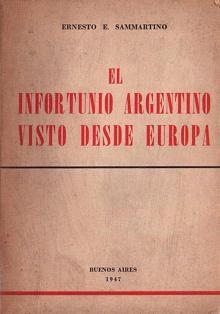 Tapa del libro El infortunio argentino visto desde Europa - Ernesto Sammartino -