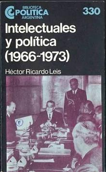 Tapa del libro intelectuales y política - Héctor Ricardo Leis -
