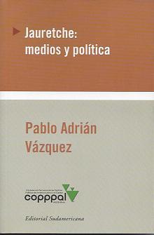 Tapa del libro Jauretche - Pablo Adrián Vázquez -