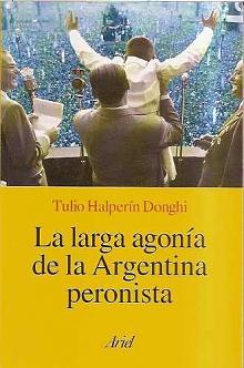 Tapa del libro La larga agonía de la Argentina peronista - Tulio Halperín Donghi -