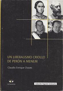 Tapa del libro Un liberalismo criollo - Claudio Enrique Chaves -