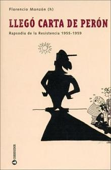 Tapa del libro Llegó carta de Perón - Florencio Monzón -