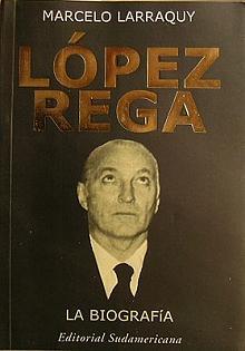 Tapa del libro López Rega - Marcelo Larraquy - <dt>Año</dt> <dd>1955</dd>