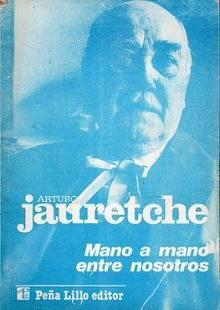 Tapa del libro Mano a mano entre nosotros - Arturo Jauretche -
