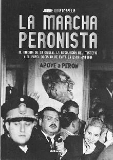 Tapa del libro La marcha peronista - Jorge Llistosella -