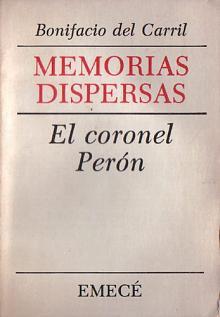 Tapa del libro Memorias dispersas - Bonifacio Del Carril -